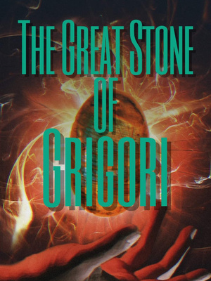 The Jewels of Mahavhar: The Great Stone of Grigori.