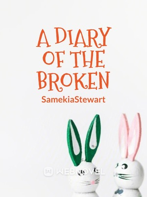 A Diary of the Broken