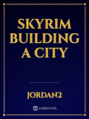 Skyrim building a city