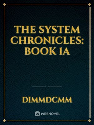 The System Chronicles: Book 1A