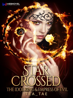 Star Crossed: The Idol King & Empress of Evil