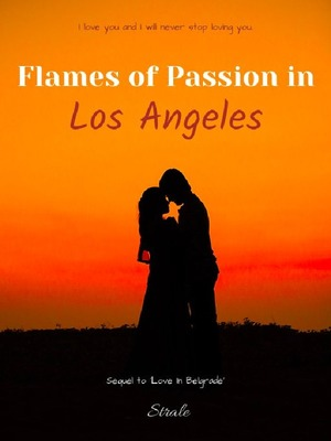 Flames of Passion in Los Angeles