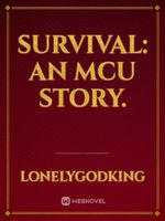 Survival: An MCU story.