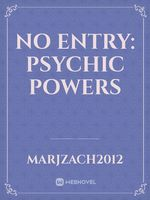 No Entry: Psychic Powers