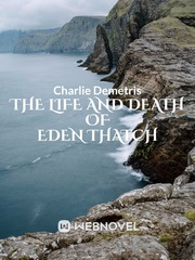 The Life and Death of Eden Thatch