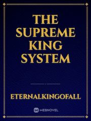 The Supreme King System