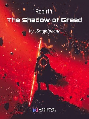 Rebirth: The Shadow of Greed
