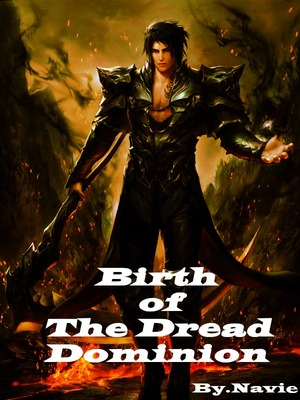 Birth of The Dread Dominion