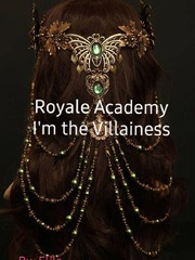 Royale Academy: I'm the Villainess