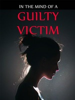 In The Mind of a Guilty Victim