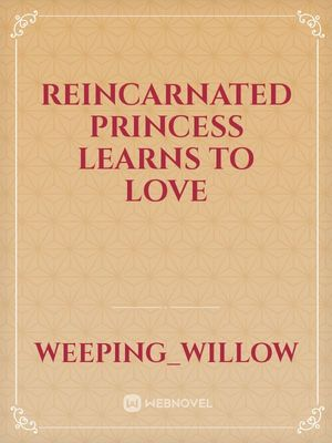 Reincarnated Princess Learns to Love