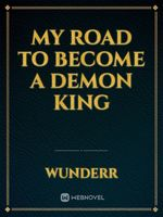 My Road to Become a Demon King