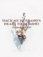 Hack My Husband's Heart To Be Mine!