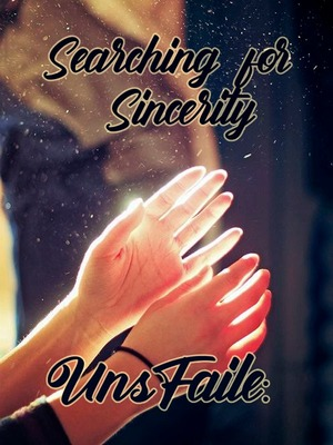 UnsFaile: Searching for Sincerity