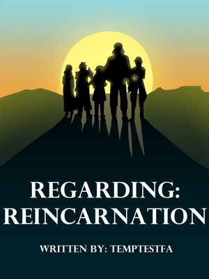 Regarding: Reincarnation