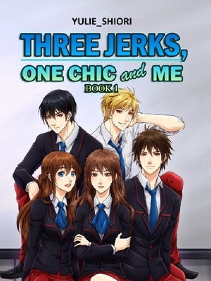 Three Jerks, One Chic, and Me
