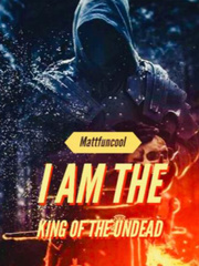 I am the King of the Undead