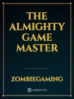 The Almighty Game Master