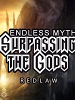 ENDLESS MYTH : Surpassing the Gods.