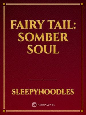 Fairy tail: Somber Soul