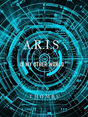 A.R.I.S Is My Otherworld