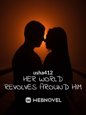 HER WORLD REVOLVES AROUND HIM
