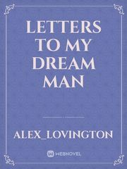 Letters to my Dream Man