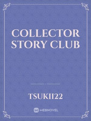 Collector Story Club
