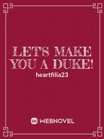 Let's Make You a Duke!