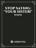 "Stop saying: ""Your sister!"""