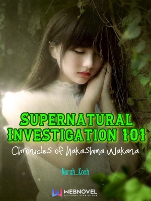 Supernatural Investigation 101: Chronicles of Nakashima Wakana
