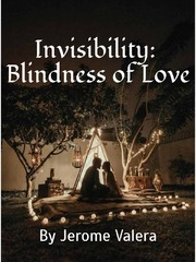 Invisibility: Blindness of Love