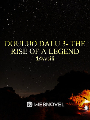 Douluo Dalu 3- The Rise Of A Legend