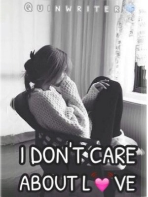 I Don't Care About Love