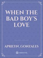 When The Bad Boy's Love