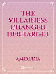 The Villainess Changed her Target