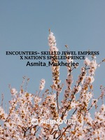 Encounters~ Skilled Jewel Empress x Nation's Spoiled Prince