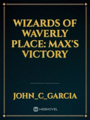 Wizards of Waverly Place: Max's Victory