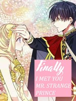 Finally, I met you Mr. Strange Prince