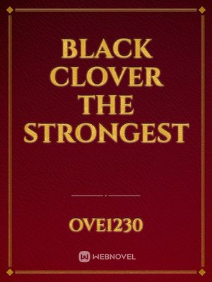 Black clover the strongest