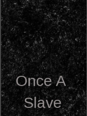 Once a slave