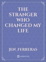 The Stranger Who Changed My Life