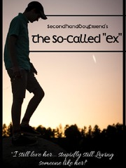"The So-Called ""Ex"" (Tagalog)"
