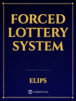 Forced Lottery System