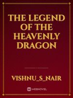 The legend of the heavenly dragon