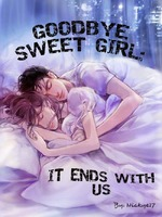 GoodBye Sweet Girl: It Ends With Us.( Coming Soon)