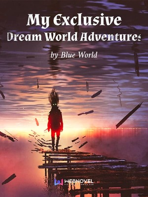 My Exclusive Dream World Adventures