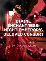 Divine Enchantress: Night Emperor's Beloved Consort