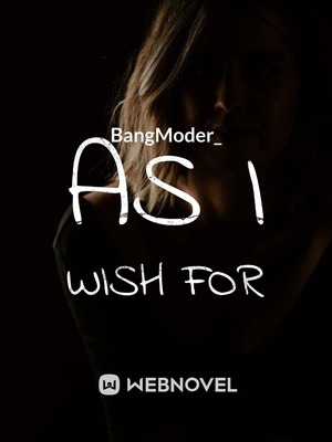 As I Wish For