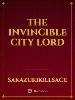 The Invincible City Lord